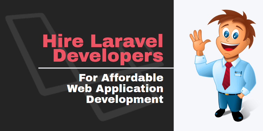 Hire Laravel Developers for your Professional or Personal or Business Project or Web App Development